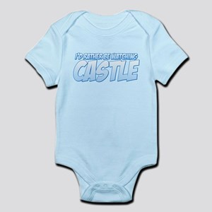I'd Rather Be Watching Castle Infant Bodysuit