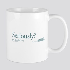 Seriously? - Grey's Anatomy Mug