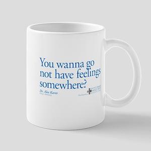 Not Have Feelings? Mug