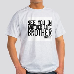 See You In Another Life Brother Light T-Shirt