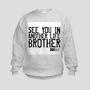 See You In Another Life Brother Kids Sweatshirt