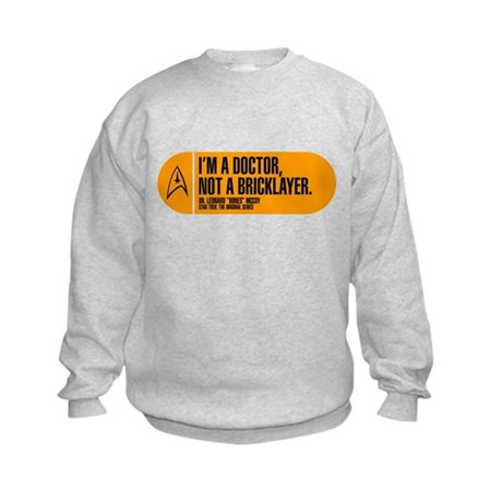 I'm a Doctor Not a Bricklayer Kids Sweatshirt