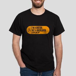I'm a Doctor Not a Bricklayer Dark T-Shirt