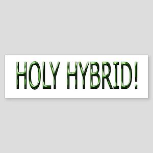 Holy Hybrid! Bumper Sticker