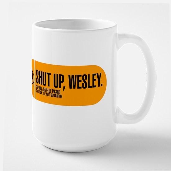 Shut Up Wesley Large Mug