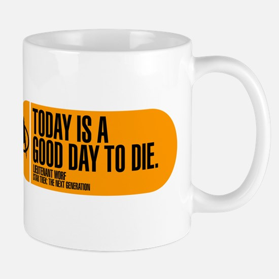 Good Day to Die Mug