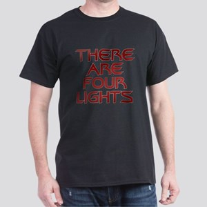 There Are Four Lights Dark T-Shirt