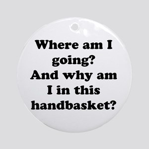 Hell In A Handbasket Ornament (Round)