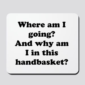 Hell In A Handbasket Mousepad