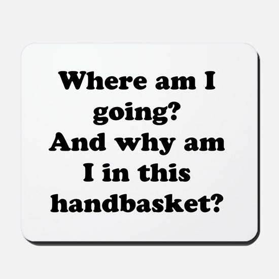 Hell In A Handbasket Mousepad