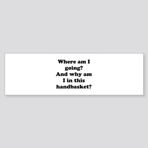 Hell In A Handbasket Bumper Sticker