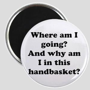 Hell In A Handbasket Magnet