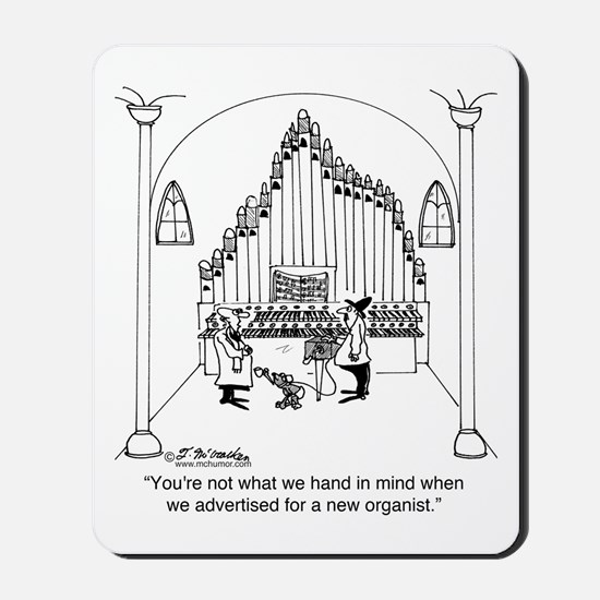 Not The Organist We Wanted Mousepad