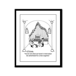 Not The Organist We Wanted Framed Panel Print