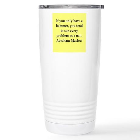 Abraham Maslow quotes Stainless Steel Travel Mug