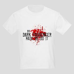 Dark Passenger Made Me Do It Kids Light T-Shirt