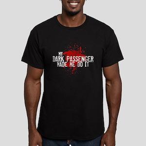 Dark Passenger Made Me Do It Men's Fitted T-Shirt