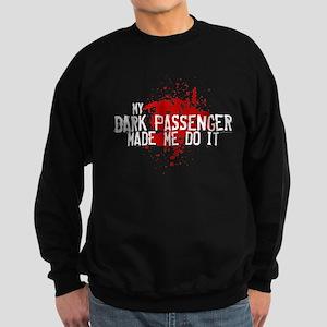 My Dark Passenger Made Me Do Dark Sweatshirt