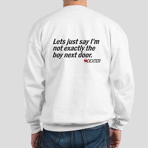 Not the boy next door. Sweatshirt