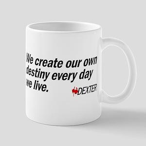 We Create Our Own Destiny Mug