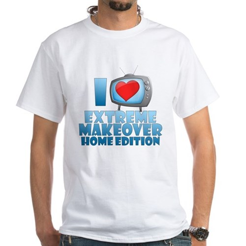 I Heart Extreme Makeover: Home Edition White T-Shi