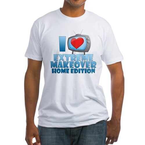 I Heart Extreme Makeover: Home Edition Fitted T-Sh