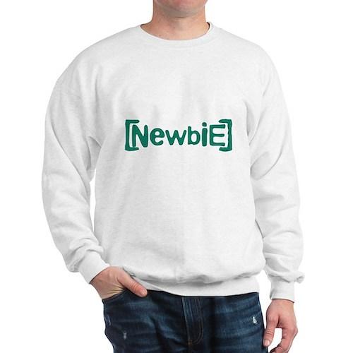 Newbie Sweatshirt