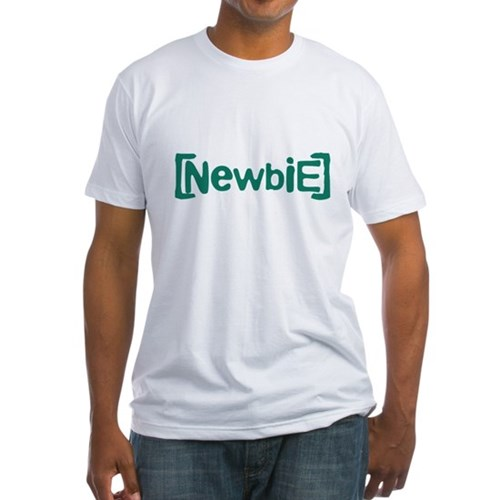 Newbie Fitted T-Shirt