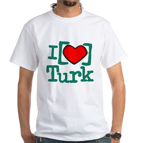 I Heart Turk White T-Shirt