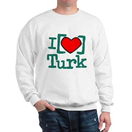 I Heart Turk Sweatshirt