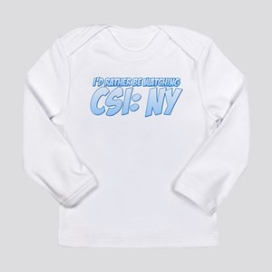 I'd Rather Be Watching CSI: NY Long Sleeve Infant