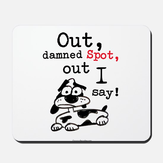 Out Damned Spot Mousepad