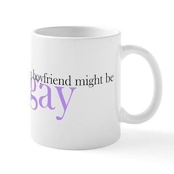 Boyfriend Might be Gay Mug
