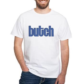 Butch White T-Shirt