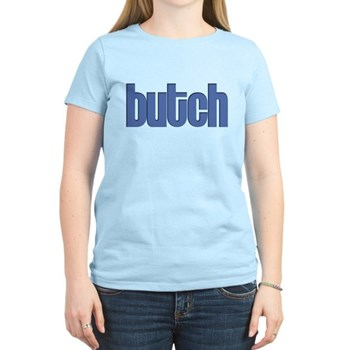 Butch Women's Light T-Shirt