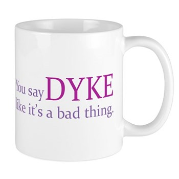 You Say DYKE Like... Mug