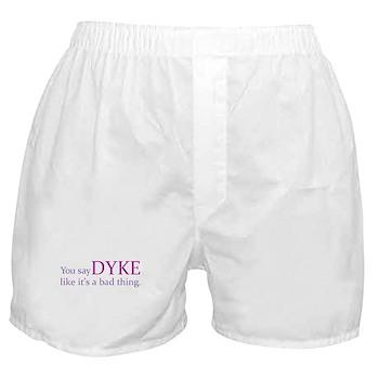 You Say DYKE Like... Boxer Shorts