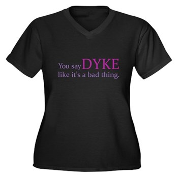 You Say DYKE Like... Women's Plus Size V-Neck Dark