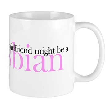 Girlfriend Might Be a Lesbian Mug