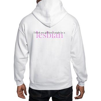 Girlfriend Might Be a Lesbian Hooded Sweatshirt