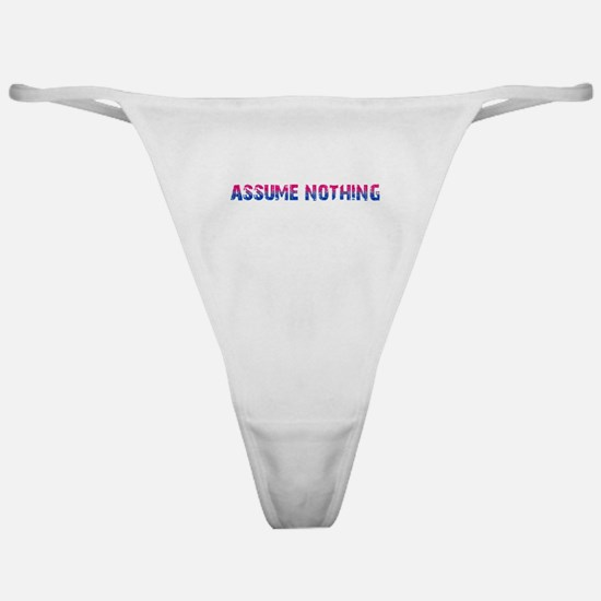 Assume Nothing Classic Thong