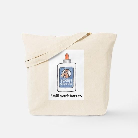 I Will Work Harder Tote Bag