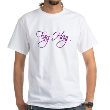Fag Hag White T-Shirt