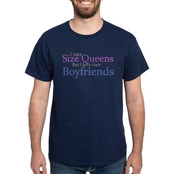 I Hate Size Queens Dark T-Shirt