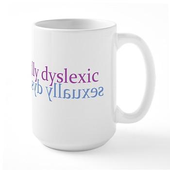 Sexually Dyslexic Large Mug