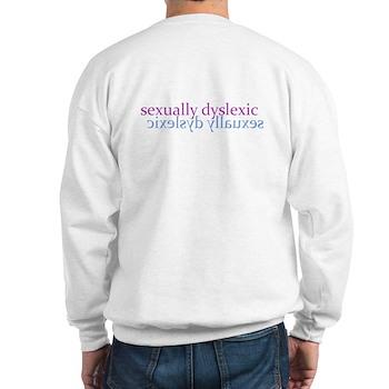 Sexually Dyslexic Sweatshirt