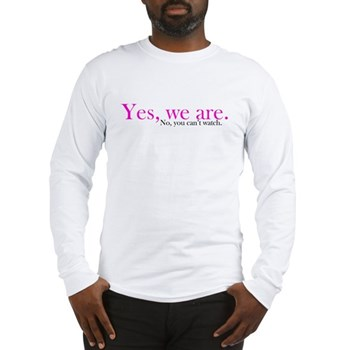 Yes, we are. Long Sleeve T-Shirt
