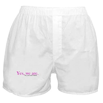 Yes, we are. Boxer Shorts