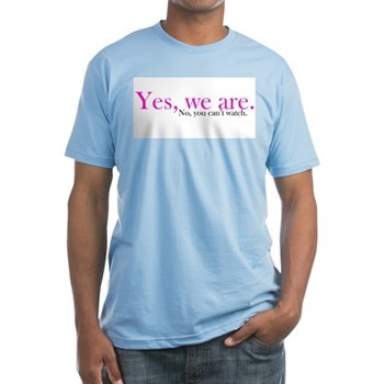 Yes, we are. Fitted T-Shirt