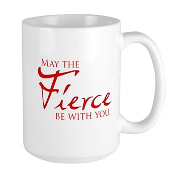 May the Fierce Be With You Large Mug